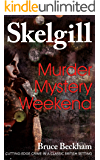Murder Mystery Weekend: a compelling British crime mystery (Detective Inspector Skelgill Investigates Book 11)
