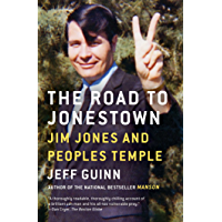 The Road to Jonestown: Jim Jones and Peoples Temple (English Edition)
