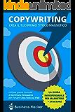 Copywriting Persuasivo: Crea il tuo Primo Titolo Magnetico Nei Prossimi 20 Minuti: Una risorsa indispensabile di copywriting persuasivo per web copywriters + marketers + startups