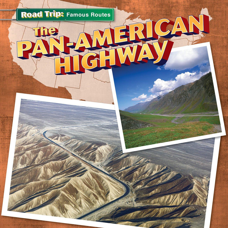 The Pan-American Highway (Road Trip)