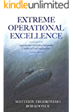 Extreme Operational Excellence: Applying the US Nuclear Submarine Culture to Your Organization