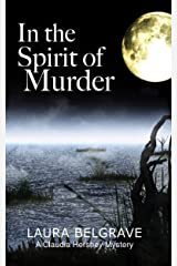 In the Spirit of Murder (Book #1 in The Claudia Hershey Mystery Series) Kindle Edition