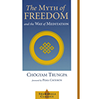 The Myth of Freedom and the Way of Meditation (Shambhala Classics) (English Edition)