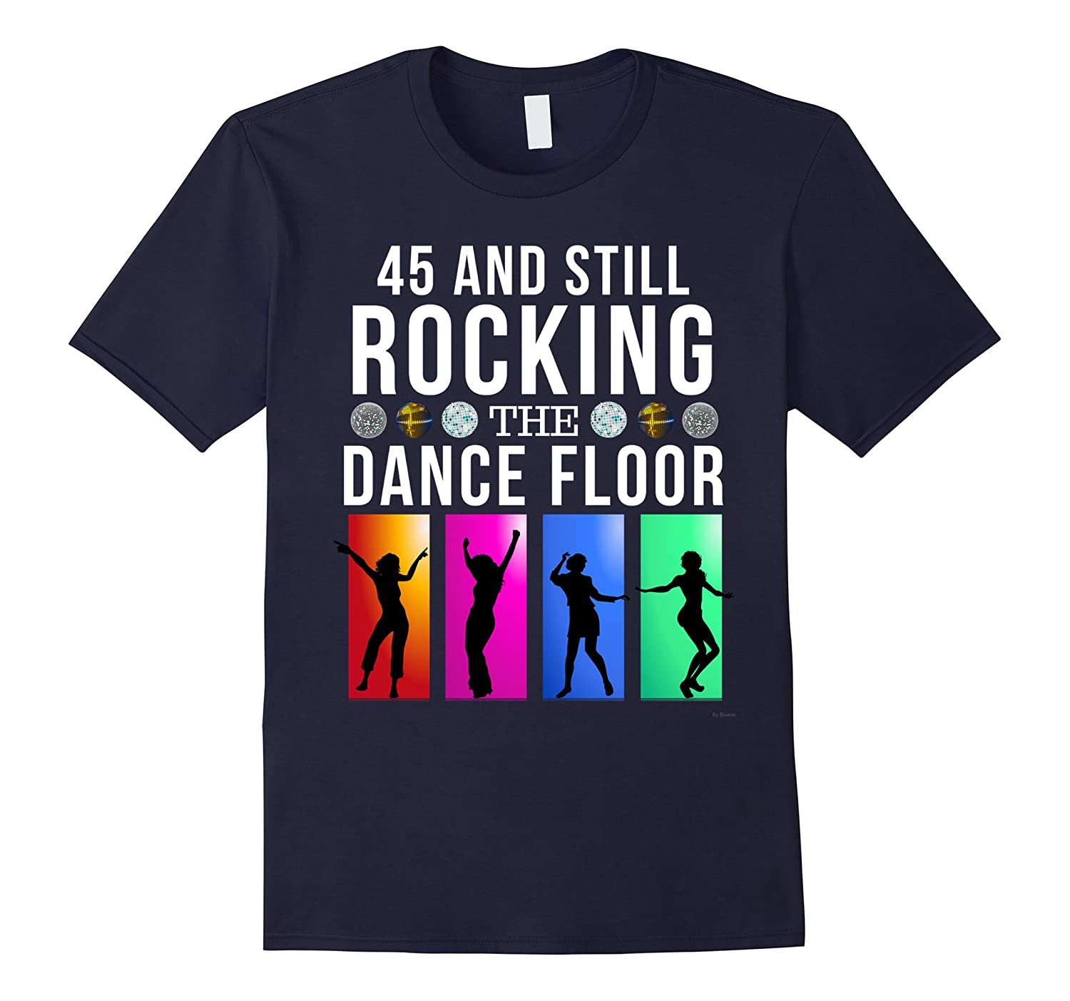 45th Birthday Gift 45 Year Old Rocking Dance Floor T Shirt-PL