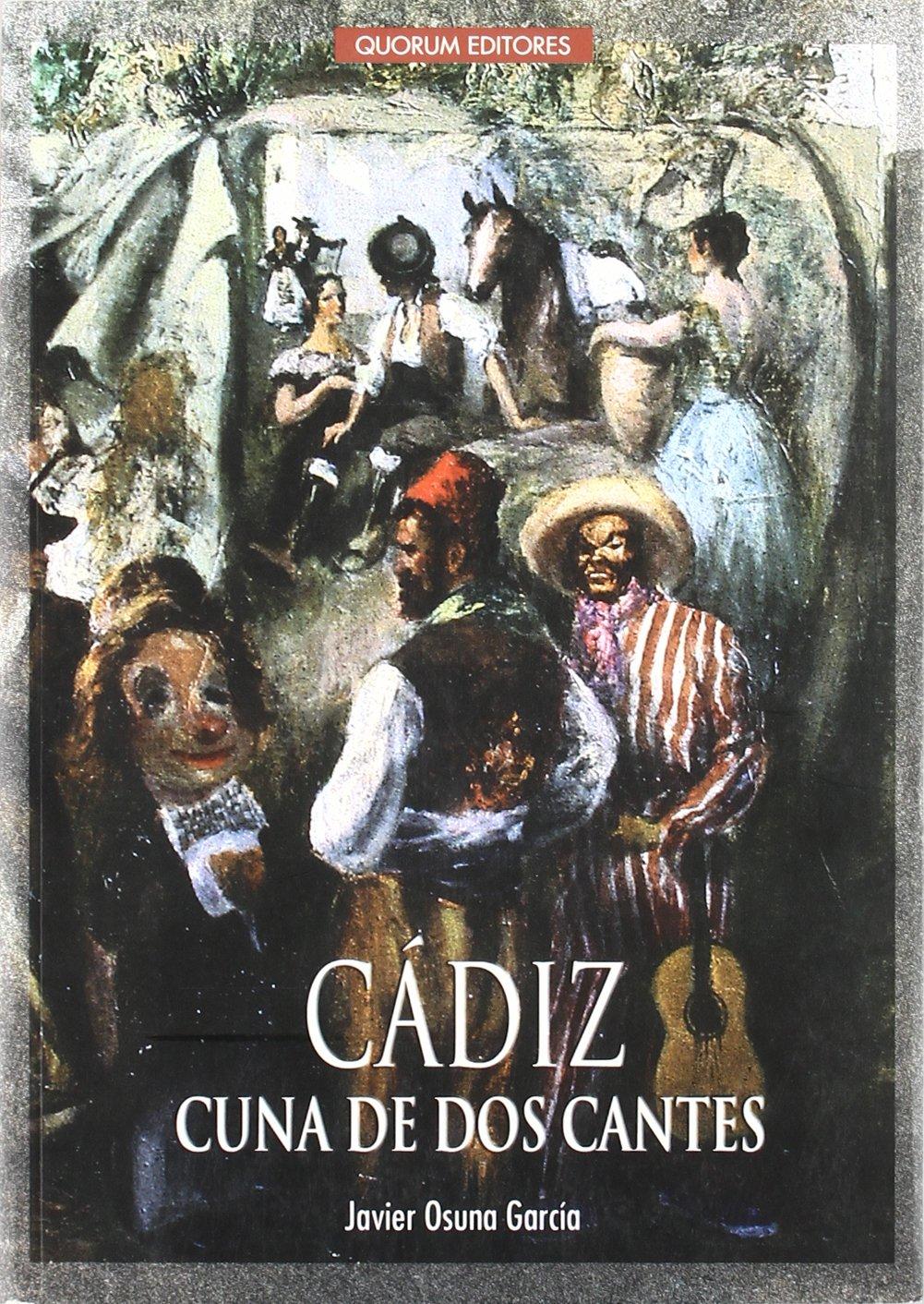 Cádiz cuna de dos cantes: Amazon.es: Javier Osuna García ...