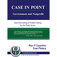 CASE IN POINT: Government and Nonprofit: Case Interview and Strategic Preparation for Consulting Interviews in the Public Sector (English Edition)