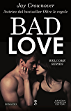 Bad Love (Welcome Series Vol. 1)