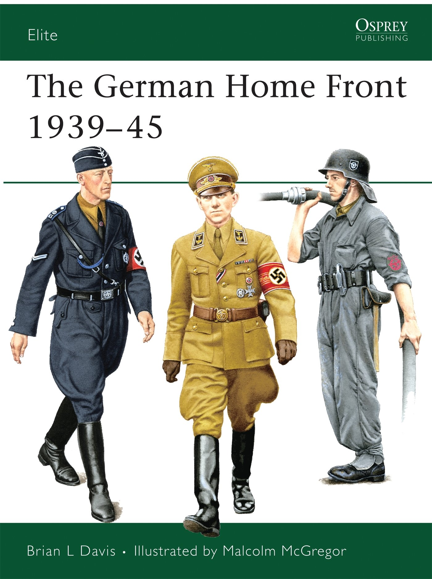 The German Home Front 193945 (elite): Brian L Davis, Malcolm Mcgregor:  9781846031854: Amazon: Books