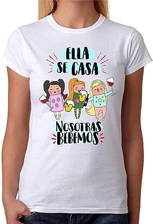 Camiseta Ella se casa nosotras Bebemos. Camiseta Despedida de Soltera de Las Amigas. Ideal para Fiestas: Amazon.es: Ropa y accesorios