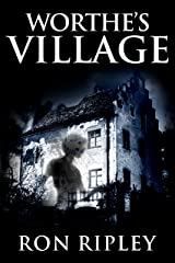 Worthe's Village: Supernatural Horror with Scary Ghosts & Haunted Houses (Haunted Village Series Book 1) Kindle Edition