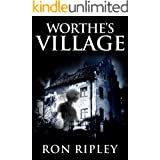 Worthe's Village: Supernatural Horror with Scary Ghosts & Haunted Houses (Haunted Village Series Book 1)