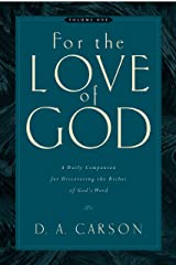 For the Love of God: A Daily Companion for Discovering the Riches of God's Word, Volume 1 Paperback