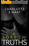 A Sorrow Of Truths: A Dark Romance (Truth And Lies Book 3)