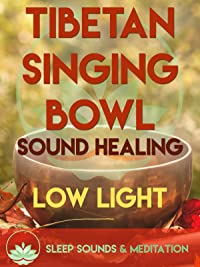 Tibetan Singing Bowl Sound Healing – Low Light Sleep Sounds & Meditation