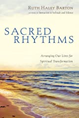 Sacred Rhythms: Arranging Our Lives for Spiritual Transformation (Transforming Resources) Kindle Edition