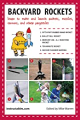 Backyard Rockets: Learn to Make and Launch Rockets, Missiles, Cannons, and Other Projectiles Kindle Edition
