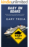 Baby on Board: Second Cruise on Cunard's Queen Victoria: Rotterdam, Zeebrugge, and Cherbourg.