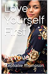 Love Yourself First: A Novel Kindle Edition