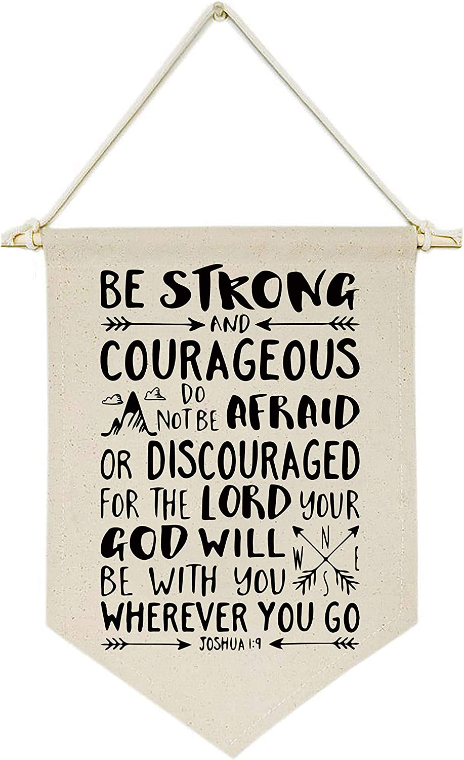 Be Strong and Courageous,Do Not Be Afraid or Discouraged-Canvas Hanging Flag Banner Wall Sign Decor Gift for Baby Kids Girl Boy Nursery Teen Room Front Door -Joshua 1:9-Bible Verse,Religious,Scripture