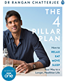 The 4 Pillar Plan: How to Relax, Eat, Move and Sleep Your Way to a Longer, Healthier Life (English Edition)