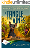 A Tangle in the Vines Calla Lily Mystery #2 (Calla Lily Mystery Series)