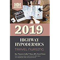 Highway Hypodermics:  Travel Nursing 2019