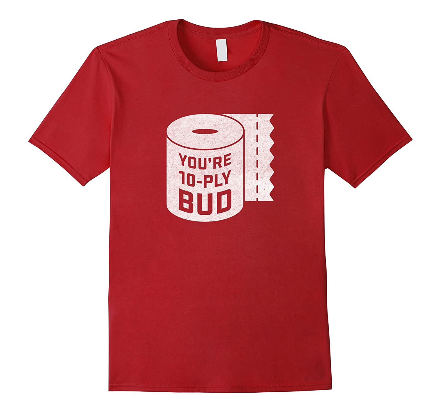 Youre 10-Ply Bud Funny Letterkenny Hockey T-Shirt-PL
