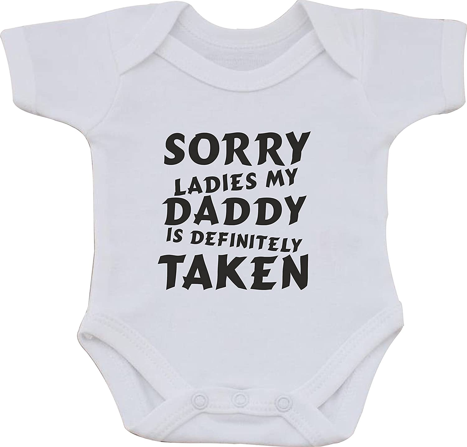 magic moments Sorry Ladies My Daddy is DEFINATLEY Taken Funny Humour Cotton White Baby Vest OR Bib