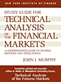 Study Guide to Technical Analysis of the Financial Markets: A Comprehensive Guide to Trading Methods and Applications