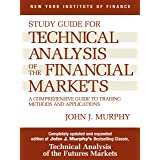 Study Guide to Technical Analysis of the Financial Markets: A Comprehensive Guide to Trading Methods and Applications (New Yo