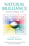 Natural Brilliance: Overcome any challenge...at will (English Edition)