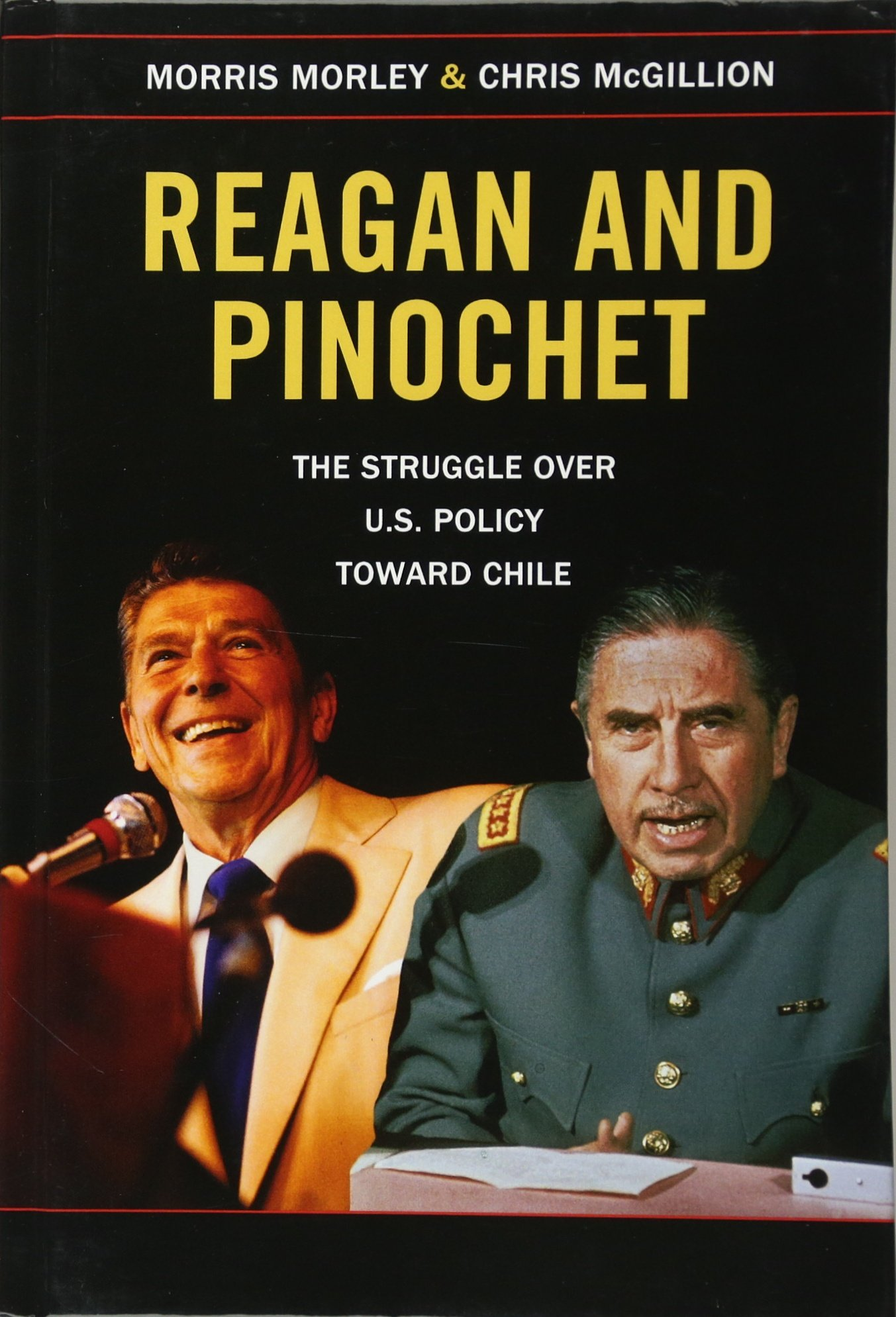 Download Reagan and Pinochet: The Struggle over US Policy toward Chile ebook