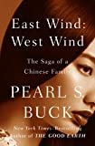 East Wind: West Wind: The Saga of a Chinese Family (Oriental Novels of Pearl S. Buck Book 8) (English Edition)