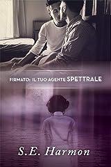 Firmato: Il tuo agente spettrale (Italian Edition) Kindle Edition