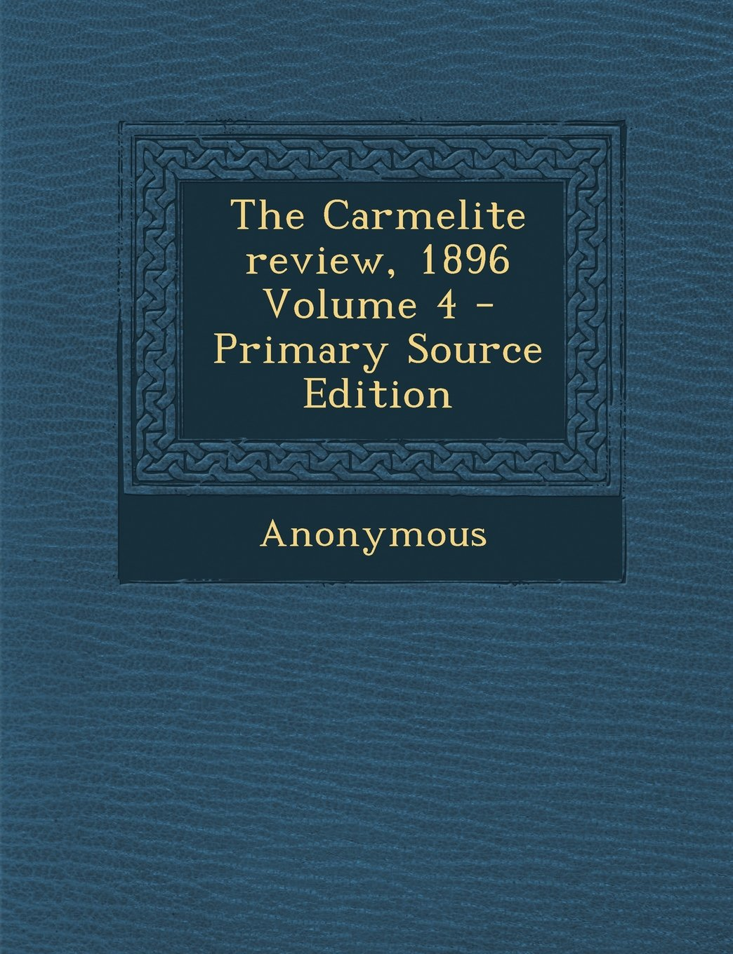 Download The Carmelite review, 1896 Volume 4 - Primary Source Edition pdf epub