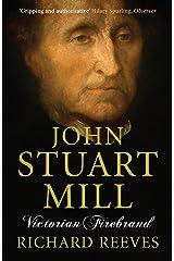 John Stuart Mill: Victorian Firebrand Paperback