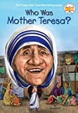 Who Was Mother Teresa? (Who Was?)