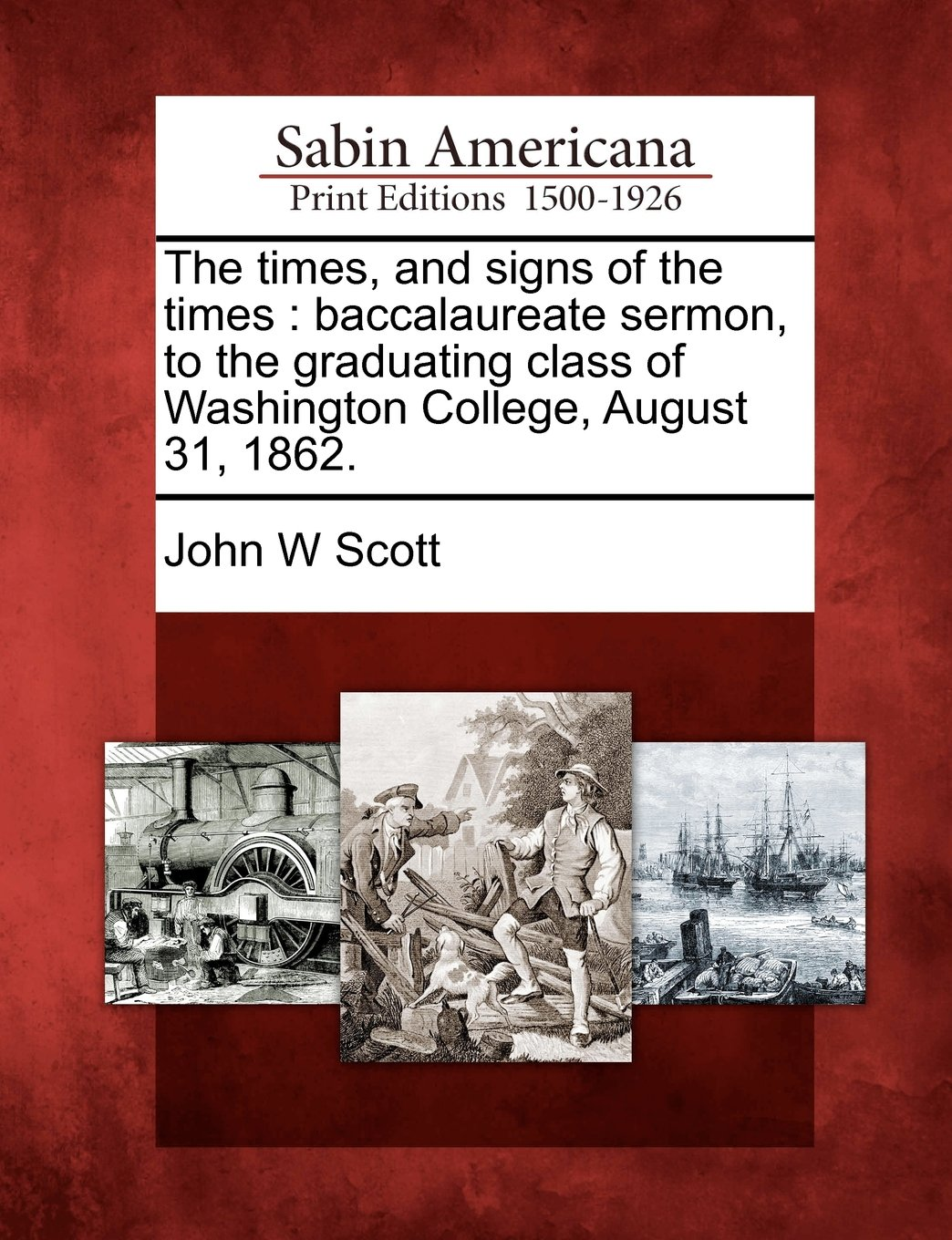 Read Online The times, and signs of the times: baccalaureate sermon, to the graduating class of Washington College, August 31, 1862. ebook