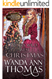 Merry Wild West Christmas (Brides of Sweet Creek Ranch Book 6)