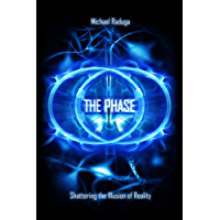 The Phase: Shattering the Illusion of Reality (English Edition)