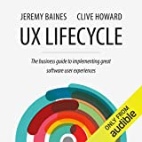UX Lifecycle: The Business Guide to Implementing Great Software User Experiences