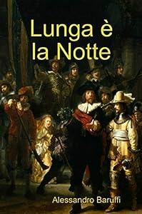 Lunga è la Notte (Italian Edition)