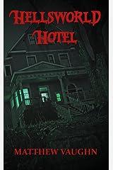 Hellsworld Hotel Kindle Edition
