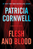Flesh and Blood: A Scarpetta Novel (Kay Scarpetta Book 22)