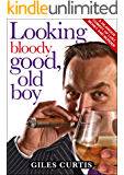 Looking Bloody Good, Old Boy (A raucous back-stabbing comedy)