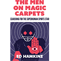 The Men on Magic Carpets: Searching for the superhuman sports star