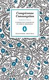 Conspicuous Consumption (Penguin Great Ideas)