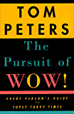 The Pursuit of Wow!: Every Person's Guide to Topsy-Turvy Times (English Edition)
