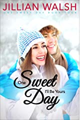 One Sweet Day I'll Be Yours: A Fake Relationship, Sweet Holiday Romance Kindle Edition