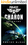 Project Charon: Re-Entry: A Space Opera Adventure